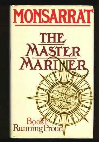 Master Mariner: Running Proud Bk. 1 By Nicholas Monsarrat