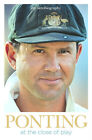 PONTING : AT THE CLOSE OF PLAY - THE AUTOBIOGRAPHY