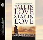 Fall in Love, Stay in Love by Willard F Harley (CD-Audio, 2013)