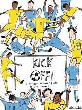 Kick Off! : A Soccer Activity Book by Joe Gamble (2016, Paperback)