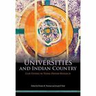 Universities and Indian Country: Case Studies in Tribal-Driven Research by University of Arizona Press (Paperback, 2015)