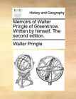 Memoirs of Walter Pringle of Greenknow. Written by Himself. the Second Edition. by Walter Pringle (Paperback / softback, 2010)