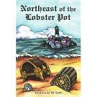 Northeast of The Lobster Pot 9781425986810 by Douglas W. Lipp Book