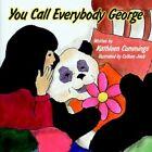 You Call Everybody George by Kathleen Cummings 9781420859010 Paperback 2005