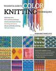 The Essential Guide to Color Knitting Techniques by Margaret Radcliffe (Paperback, 2015)