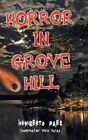 Horror in Grove Hill by Humberto Paez (Hardback, 2013)