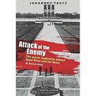 Attack of the Enemy: The Occult Inspiration Behind Adolf Hitler and the Nazis, an Esoteric Study by Johannes Tautz (Paperback, 2014)