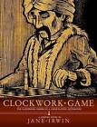 Clockwork Game: The Illustrious Career of a Chessplaying Automaton by Jane Irwin (Paperback, 2014)