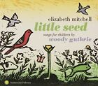 Little Seed Songs for Children by Woody Guthrie 093074507223 CD