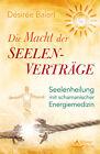 Die Macht der Seelenverträge von Désirée Baierl (2013, Taschenbuch)