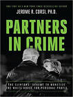 Partners in Crime: The Clintons' Scheme to Monetize the White House for Personal Profit by Jerome R. Corsi (CD-Audio, 2016)