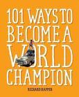 101 Ways to Become A World Champion von Richard Happer (2016, Taschenbuch)