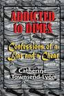 Addicted to Dimes (Confessions of a Liar and a Cheat) by Catherine Townsend-Lyon (Paperback / softback, 2012)