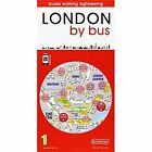 London by Bus: London on Foot and by Bus: 2015 by Quickmap (Sheet map, folded, 2014)