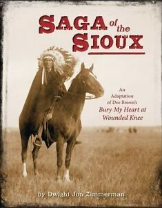 Saga-of-the-Sioux-An-Adaptation-from-Dee-Brown-039-s-Bury-My-Heart-at-Wounded-Knee