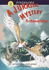 A Jurassic Mystery: Archaeopteryx: Volume 2: A Jurassic Mystery by Abbeville Press Inc.,U.S. (Hardback, 2008)