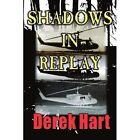 Shadows in Replay by Derek Hart (Paperback / softback, 2003)