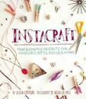Instacraft: Fun and Simple Projects for Adorable Gifts, Decor, and More by Alison Caporimo (Paperback, 2013)