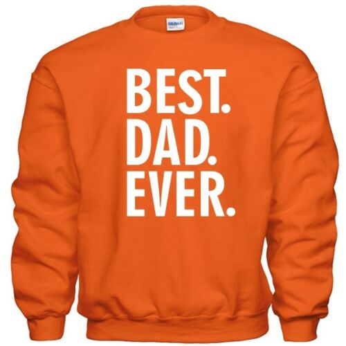 Best DAD Ever Fathers Day Christmas Daddy Papa Grandpa Gift Pullover Sweatshirt