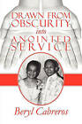 Drawn from Obscurity Into Anointed Service by Beryl Cabreros (Paperback / softback, 2010)