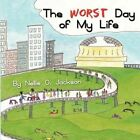 Worst Day of My Life 9781604745245 by Nellie O Jackson Paperback