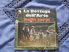 45 GIRI - LA BOTTEGA DELL'ARTE - BELLA SARAI - RESTA' CO' L' OCCHI CHIUSI