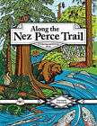 Along the Nez Perce Trail: A Coloring and Activity Book by Louanne Atherley (Paperback / softback, 2011)