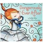 Dangerously Ever After by Dashka Slater (2012, Hardcover)