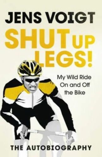 1 of 1 - Shut up Legs!: My Wild Ride On and Off the Bike, By Voigt, Jens,in Used but Acce