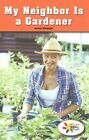 My Neighbor Is a Gardener by Joanne Randolph (Paperback / softback, 2015)