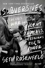 Subversives: The FBI's War on Student Radicals, and Reagan's Rise to Power by Seth Rosenfeld (Paperback / softback, 2013)