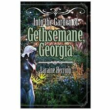 Into the Garden of Gethsemane, Georgia by Laraine Herring (2012, Paperback)