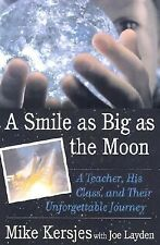 A Smile as Big as the Moon: A Teacher, His Class, and Their Unforgettable Journe