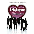 Dialogue of The Heart and Mind 9780595435029 Book