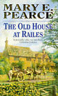 The Old House at Railes by Mary E. Pearce (Paperback, 1994)
