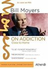 Bill Moyers on Addiction Close to Hom 0054961878796 DVD Region 1