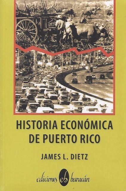 Historia Economica de Puerto Rico - James L. Dietz (Paperback) (1997) (Español)