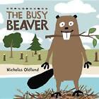 The Busy Beaver by Nicholas Oldland (Hardback, 2011)