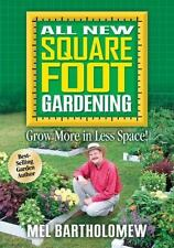 All New Square Foot Gardening: Grow More in Less Space! by Mel Bartholomew (2006, Paperback)