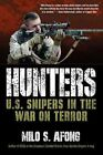 Hunters: U.S. Snipers in the War on Terror by Milo S Afong (Paperback / softback)