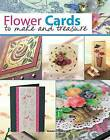 Flower Cards to Make and Treasure by Patricia Wing, Polly Pinder, Barbara Gray, Ann Cox, Joanna Sheen, Judy Balchin (Paperback, 2010)
