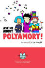 Ask Me About Polyamory: The Best of Kimchi Cuddles by Tikva Wolf (Paperback, 2016)