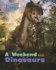 A Weekend with Dinosaurs: Fantasy Field Trips by Claire Throp (Hardback, 2014)