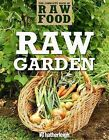 Raw Garden: The Complete Book of Raw Food by Hatherleigh Press (Paperback, 2011)