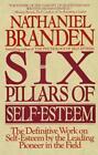 Six Pillars of Self Esteem von Nathaniel Branden (1995, Taschenbuch)
