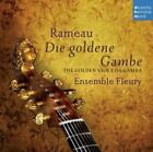 Rameau - Die goldene Gambe - The Golden Viola da G von Ensemble Fleury (2013)