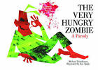 The Very Hungry Zombie: A Parody by Jon Apple, Jonathan Apple (Paperback, 2013)