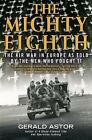 The Mighty Eighth: The Air War in Europe as Told by the Men Who Fought it by Gerald Astor (Paperback, 2015)