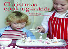Christmas Cooking with Kids by Annie Rigg (Hardback, 2010)