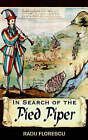 In Search of the Pied Piper by Professor Radu Florescu (Paperback / softback, 2005)